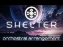 【Orchestral Cover】 Shelter by Porter Robinson Madeon (Reimagined)
