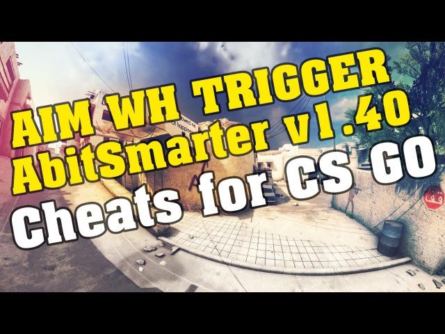 AbitSmarter v1.4.0 ЧИТ ПИЗДОРВАНКА ДЛЯ CS GO AIM ВХ для CS GO esp Trigger после обновы на 09.09.2016