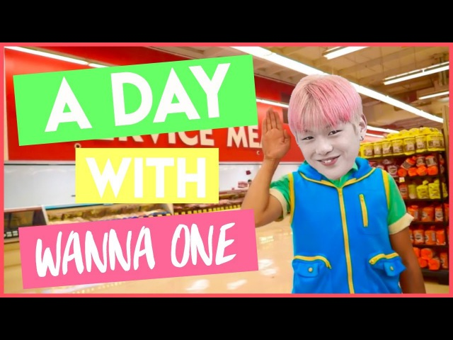 A DAY WITH WANNA ONE