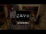 Cavo - Just Like We Want It - The Loft Sessions