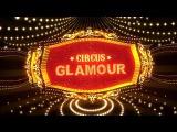 Circus Glamour  Вып.№53 - С.Гульченко и Ю.Филатов (2017) FHD