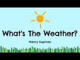 What's The Weather -- by Nancy Kopman