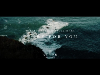 Martin Garrix - THERE FOR YOU (trailer)