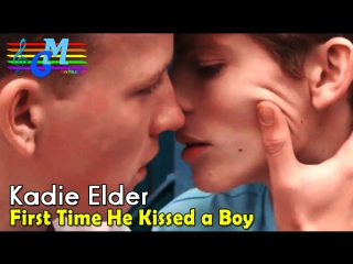 Kadie Elder - First Time He Kissed a Boy
