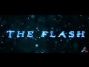 Флэш (Фан-трейлер)/The Flash Movie Trailer - Ezra Miller (Fan trailer)