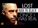 (LOST) Man In Black || Once I Was Real *SYTYCV*