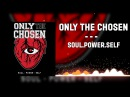 ▲Only The Chosen Soul Power Self▲ 2016