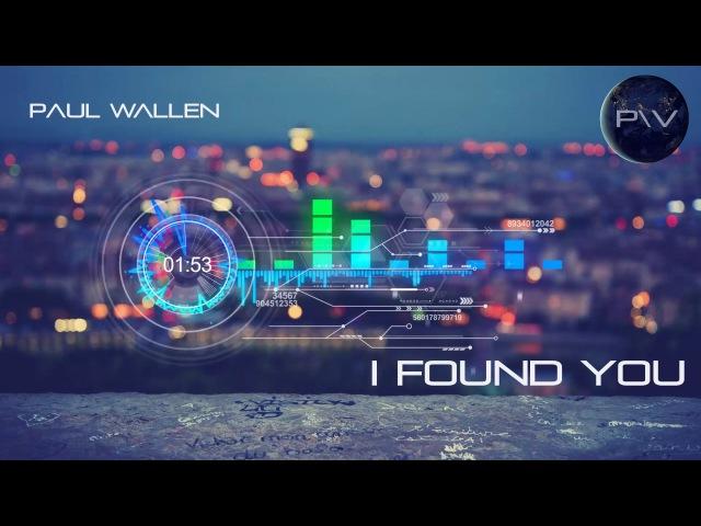 Paul Wallen - I Found You