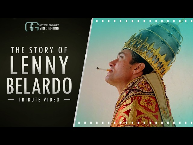 The Story of LENNY BELARDO   Tribute Video