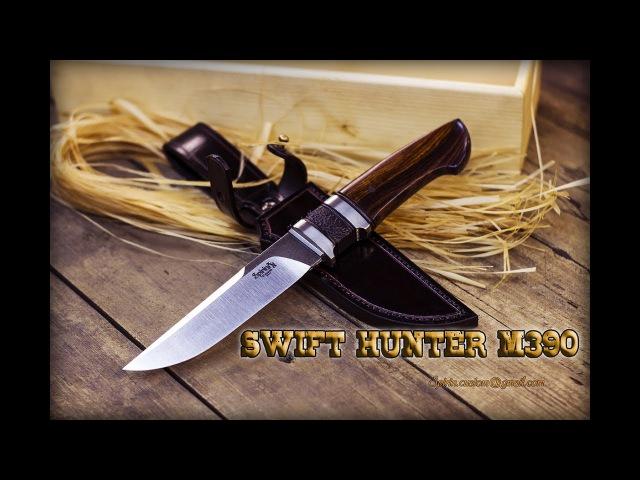 Нож ручной работы Swift hunter, special order м390