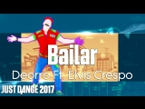 Just Dance 2017  Bailar - Deorro Ft. Elvis Crespo