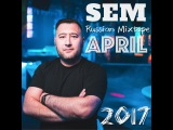 DJ SEM APRIL 2017 (RUSSIAN MIXTAPE)
