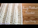 Easiest Fastest Crochet Blanket - Ribbed / Ridged - Super Chunky