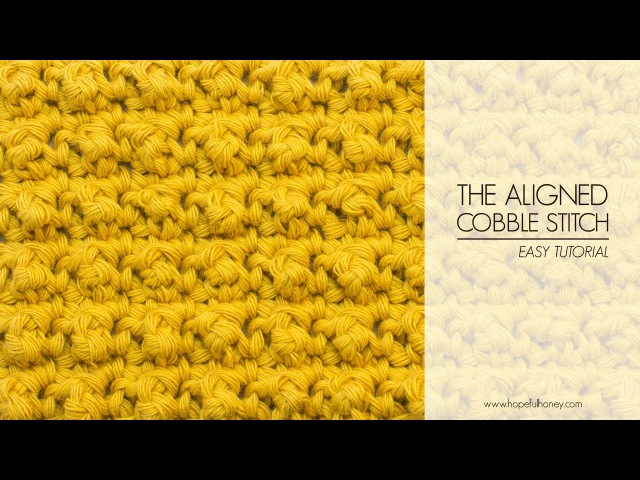How To Crochet The Aligned Cobble Stitch | Easy Tutorial by Hopeful Honey