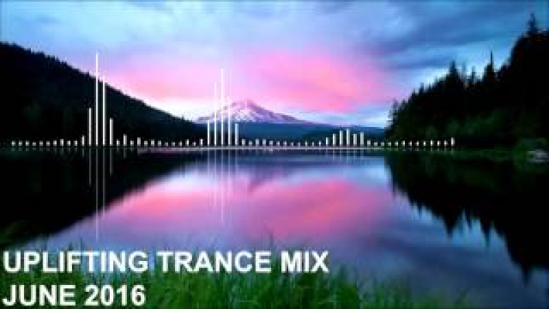 Uplifting Trance Mix - June 2016