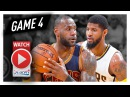 LeBron James vs Paul George Game 4 Duel Highlights (2017 Playoffs) Pacers vs Cavaliers - The FINALE!
