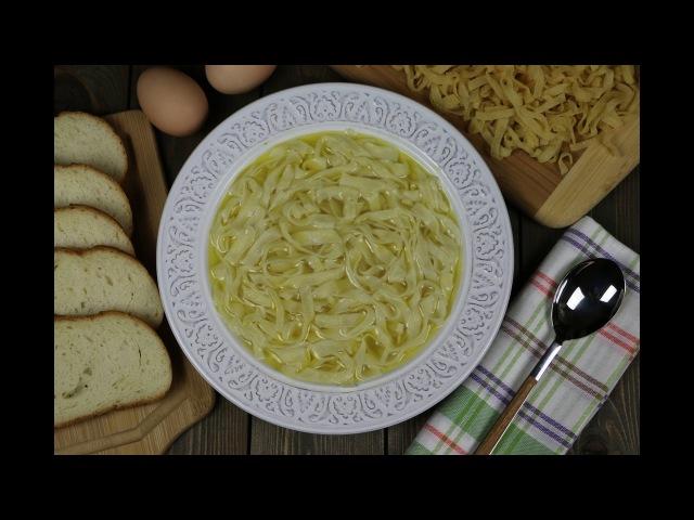 Домашняя лапша своими руками как приготовить ★ Суп-лапша на курином бульоне
