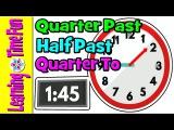 Telling the Time  Quarter Past, Half Past, Quarter To  Digital Clock, Analog Clock
