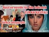 Rus film 'Esir kafkasiyal
