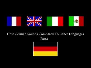 Как звучит немецкий язык в сравнении с другими