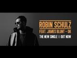 Премьера. Robin Schulz feat. James Blunt - OK