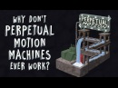 Why don't perpetual motion machines ever work? - Netta Schramm