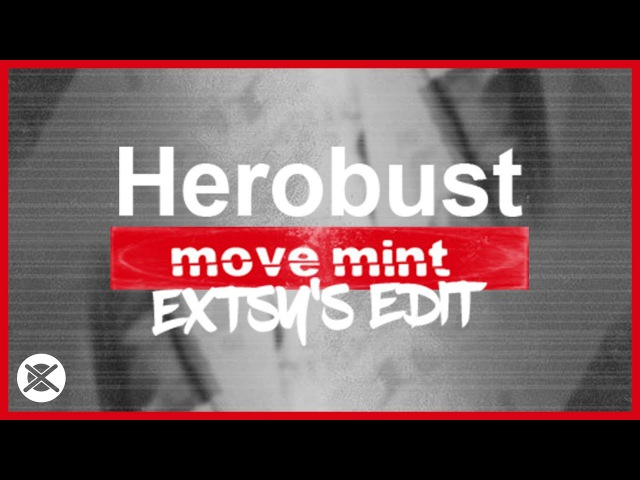 Herobust - Move Mint (EXTSY's Bass House Edit) 💥 | Free Download