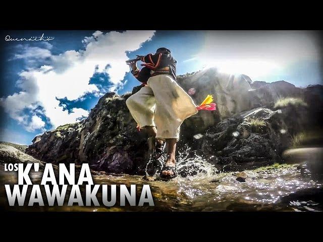 LOS K'ANA WAWAKUNA - HAY CHOLITO Video Oficial HD