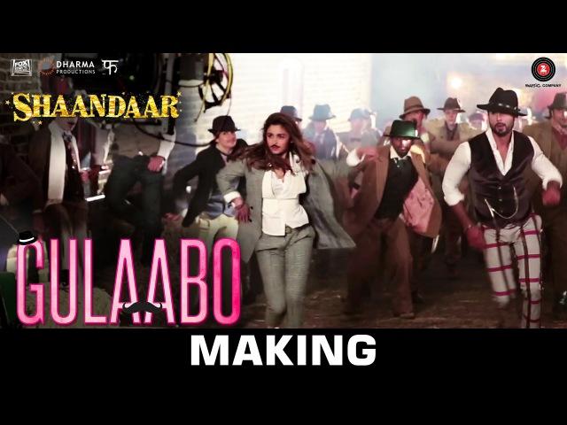 Gulaabo - Making | Shaandaar | Alia Bhatt Shahid Kapoor | Amit Trivedi