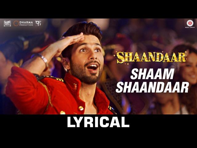 Shaam Shaandaar - Lyrical Video | Shaandaar | Shahid Kapoor Alia Bhatt | Amit Trivedi