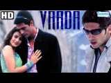 Vaada (2005) (HD) - Arjun Rampal - Zayed Khan - Ameesha Patel - Hindi Full Movie