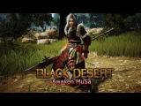 [Black Desert] Awaken MuSa //검은사막 각성무사