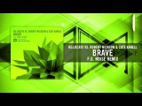 ReLocate Vs. Robert Nickson &amp Cate Kanell - Brave (F.G. Noise Remix) Amsterdam Trance