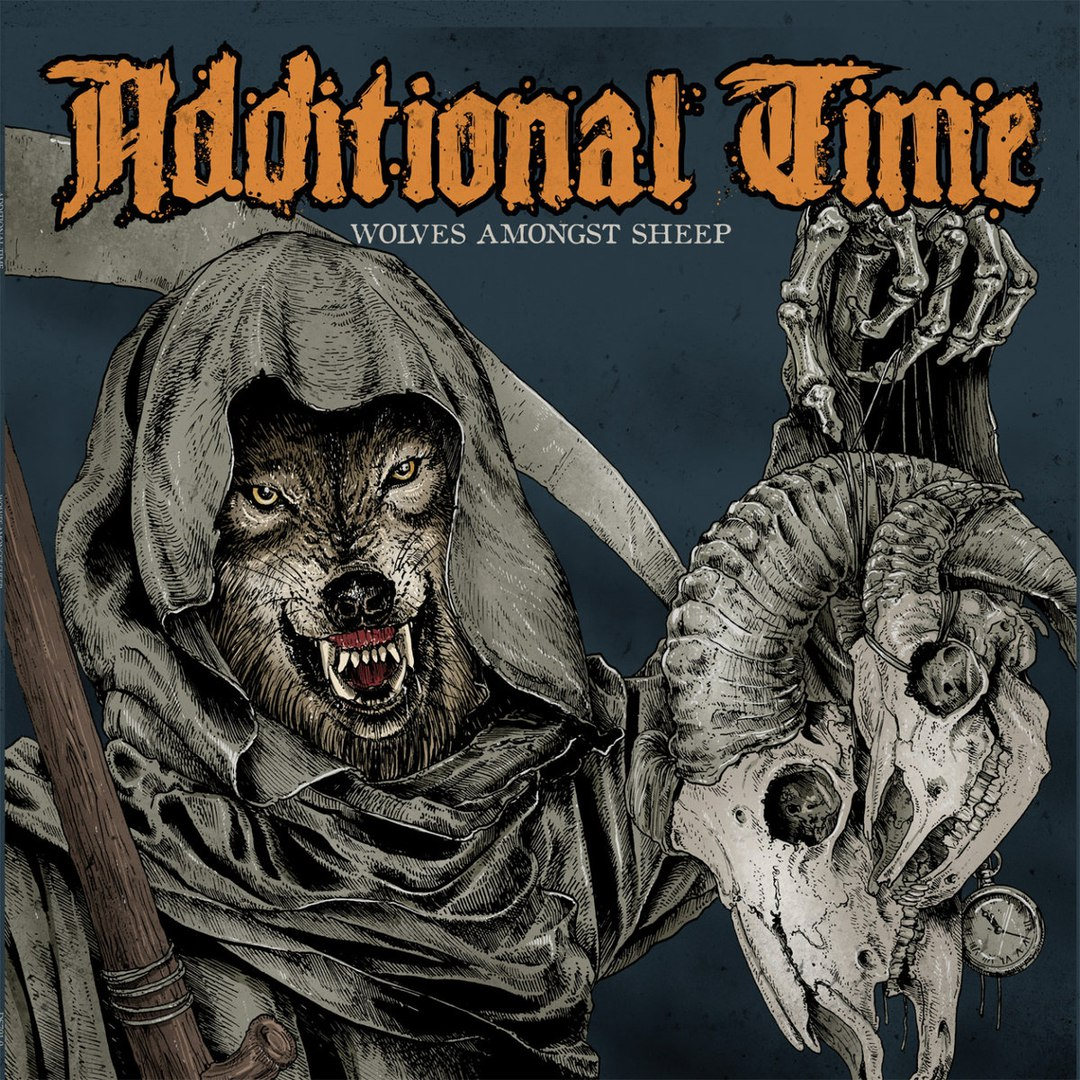 Additional Time - Wolves Amongst Sheep (2016)
