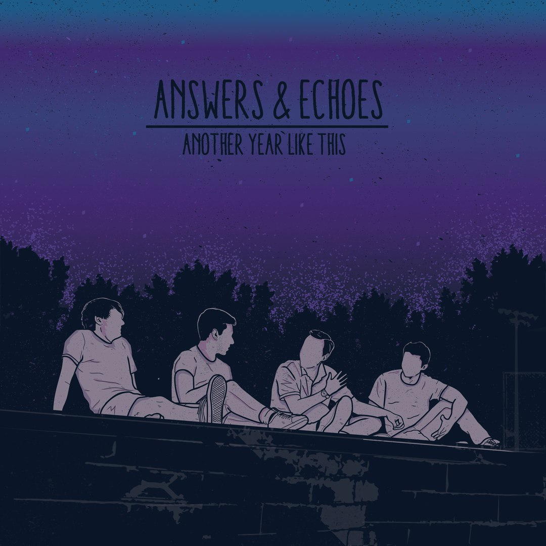 Answers & Echoes - Another Year Like This (2016)