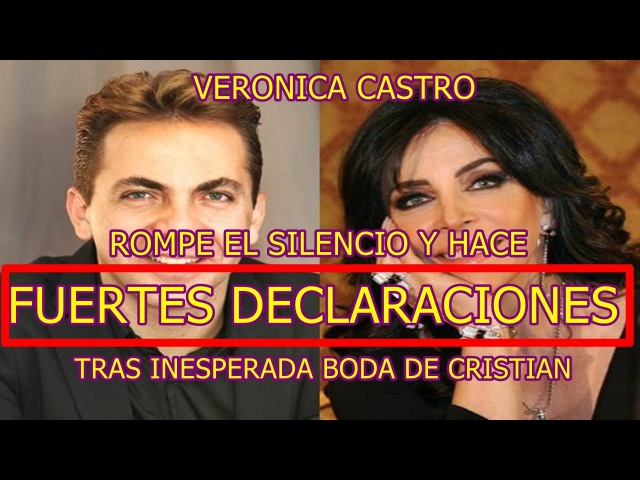 VERÓNICA CASTRO rompe el silencio y HACE FUERTES DECLARACIONES tras BODA DE CRISTIAN CASTRO