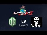 Elimination Mode 3 - OG vs Ad Finem - Game 1