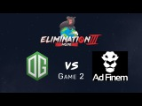 Elimination Mode 3 - OG vs Ad Finem - Game 2