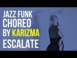 Tsar B - Escalate Jazz Funk choreo by Karizma