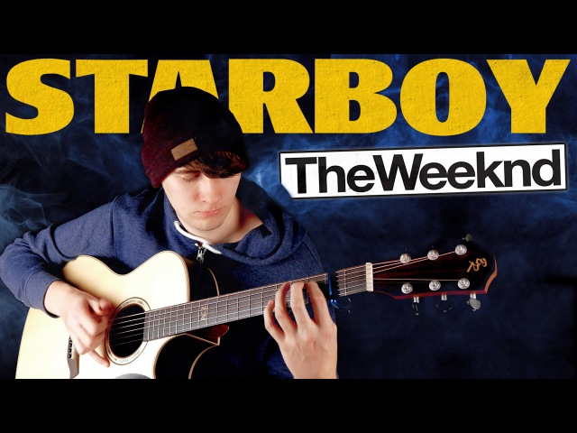 Starboy - The Weeknd ft. Daft Punk - Fingerstyle Guitar Cover