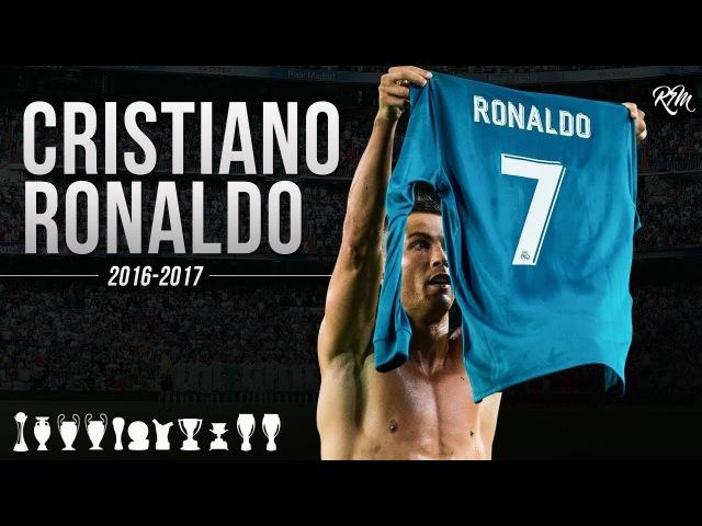 Cristiano Ronaldo - Absolute Domination 2016-2017