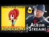 Undertale Strings of Determination Vol. 2 - ALBUM STREAM  String Player Gamer