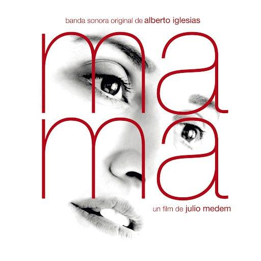 Alberto Iglesias альбом Ma Ma (Original Motion Picture Soundtrack)