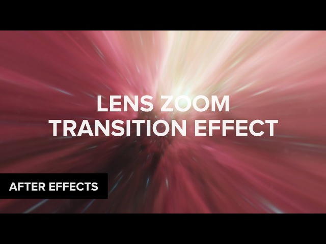 After Effects: Lens Zoom Transition Tutorial