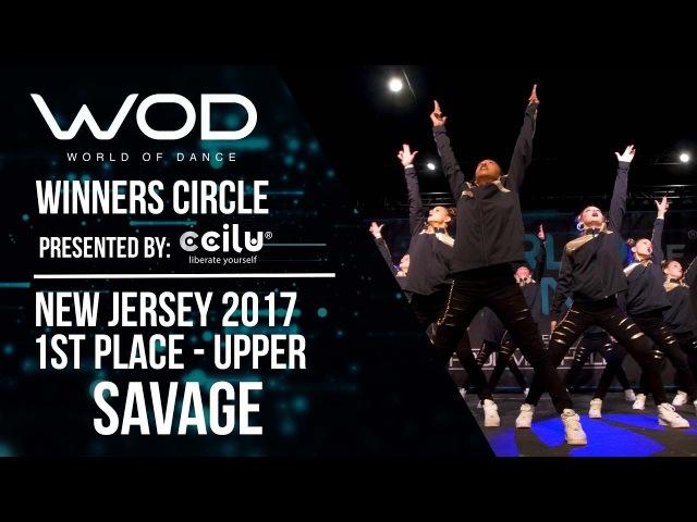 SAVAGE | 1st Place | World of Dance New Jersey 2017 | Winners Circle |WODNJ17