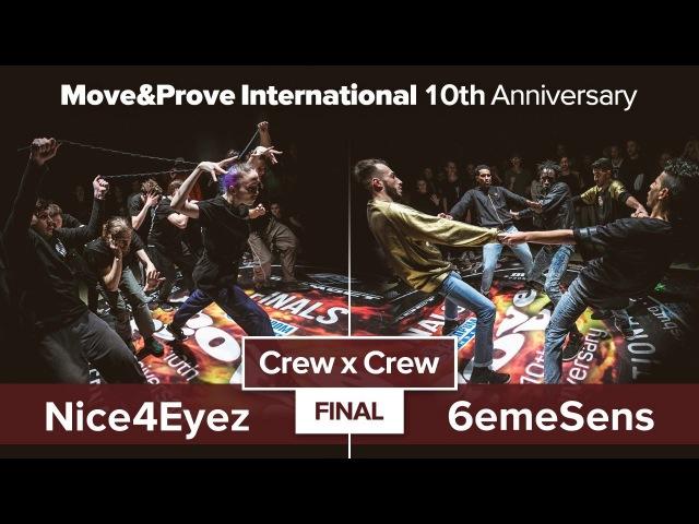 Nice4Eyez vs. 6eme Sens   FINAL   Crew x Crew @ MoveProve «10th Anniversary»