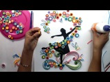 Quilled Ballet Dancing Girl  Magic Quill