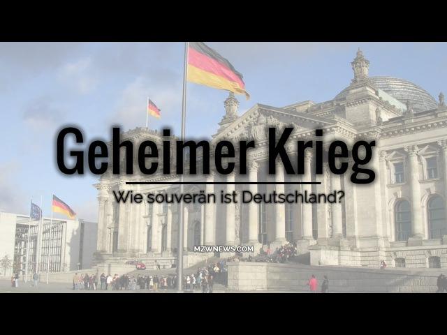 ᴴᴰ Geheimer Krieg: Wie souverän ist Deutschland?