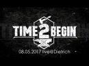 Time2begin 08 05 2017 live@Dietrich full set