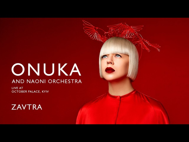 ONUKA – Zavtra (Live at October Palace, Kyiv)